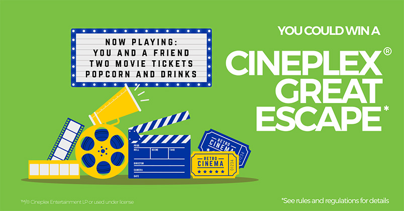 You could win a Cineplex Experience pack